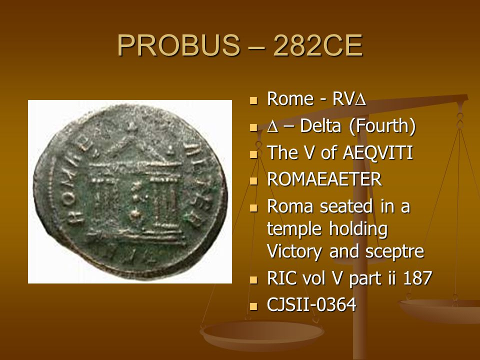 PROBUS – 282CE Rome - RV   – Delta (Fourth) The V of AEQVITI ROMAEAETER Roma seated in a temple holding Victory and sceptre RIC vol V part ii 187 CJSII-0364