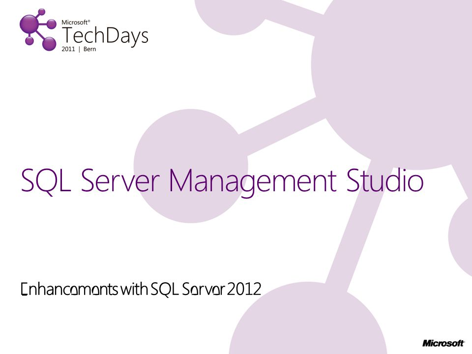 Enhancements with SQL Server 2012 SQL Server Management Studio