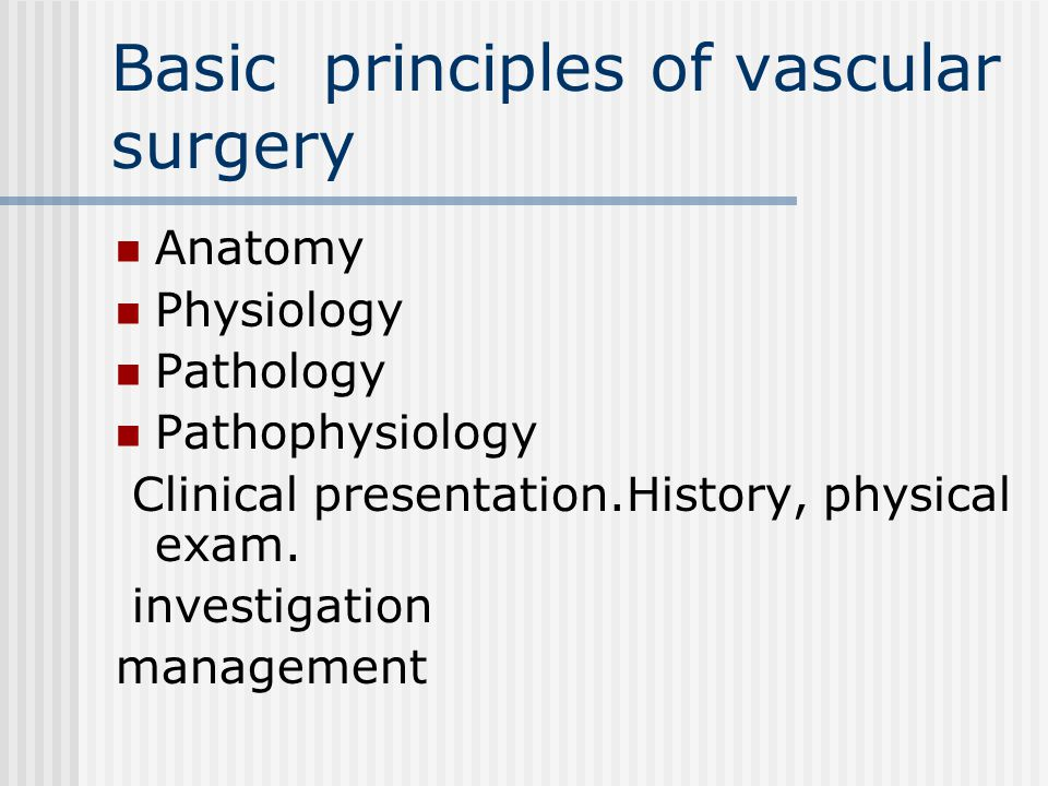 Basic principles of vascular surgery Anatomy Physiology Pathology ...