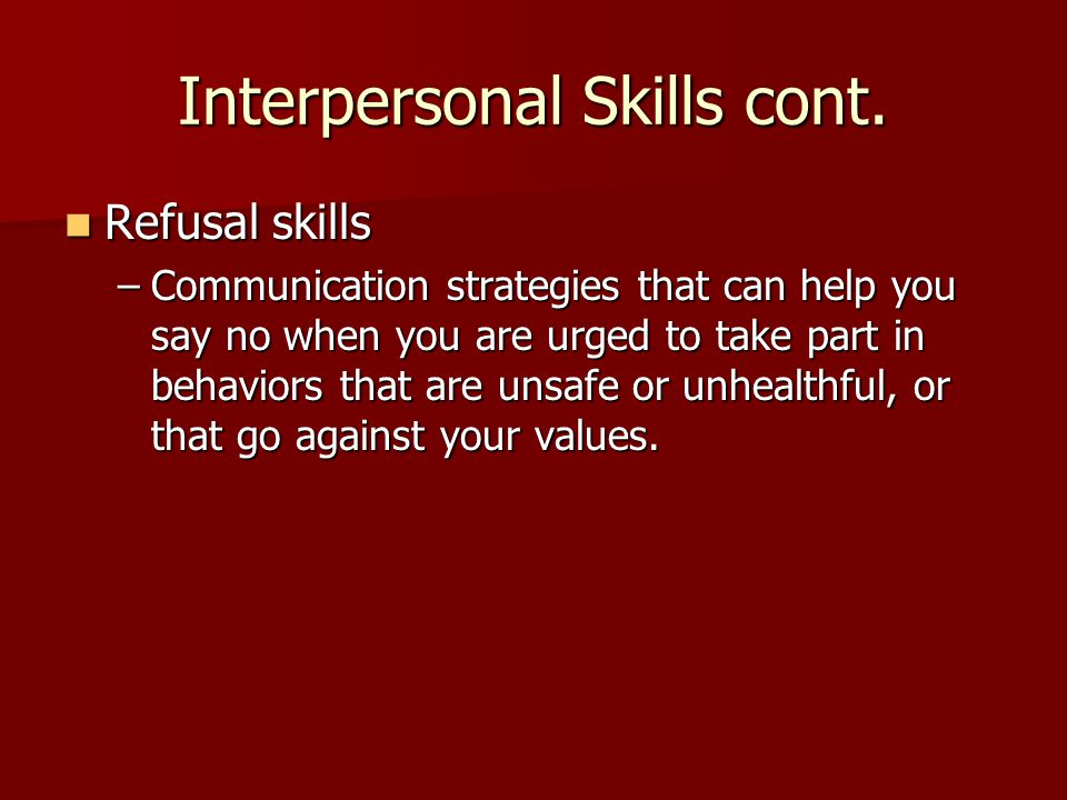 Interpersonal Skills cont.