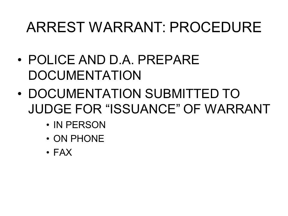 ARREST WARRANT: PROCEDURE POLICE AND D.A.