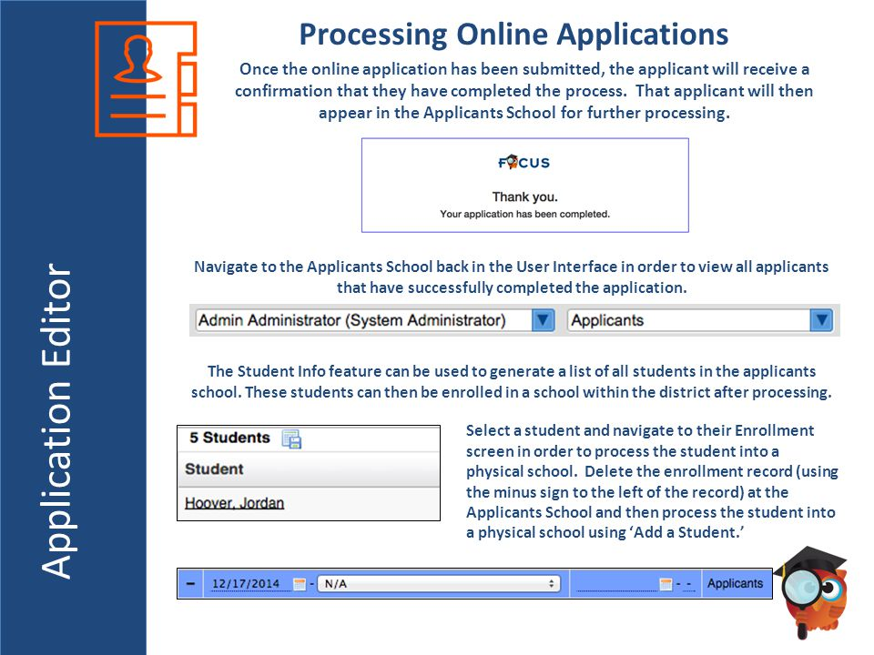 Application Editor Processing Online Applications Once the online application has been submitted, the applicant will receive a confirmation that they have completed the process.