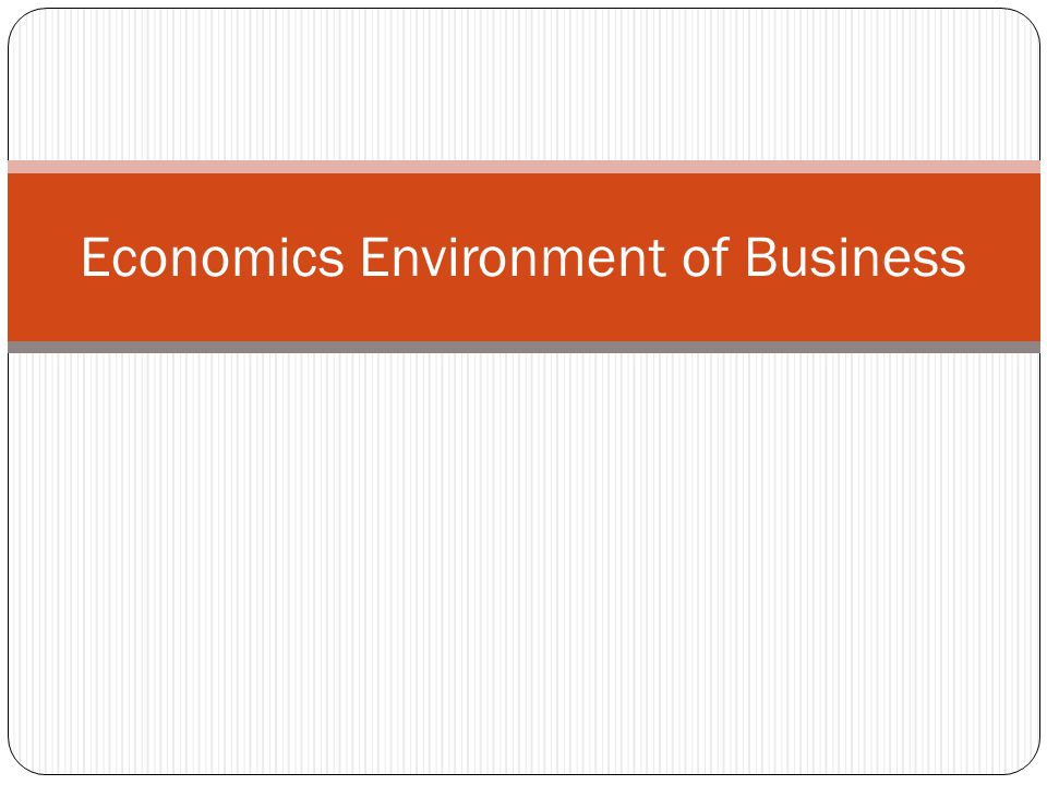 Economics Environment of Business