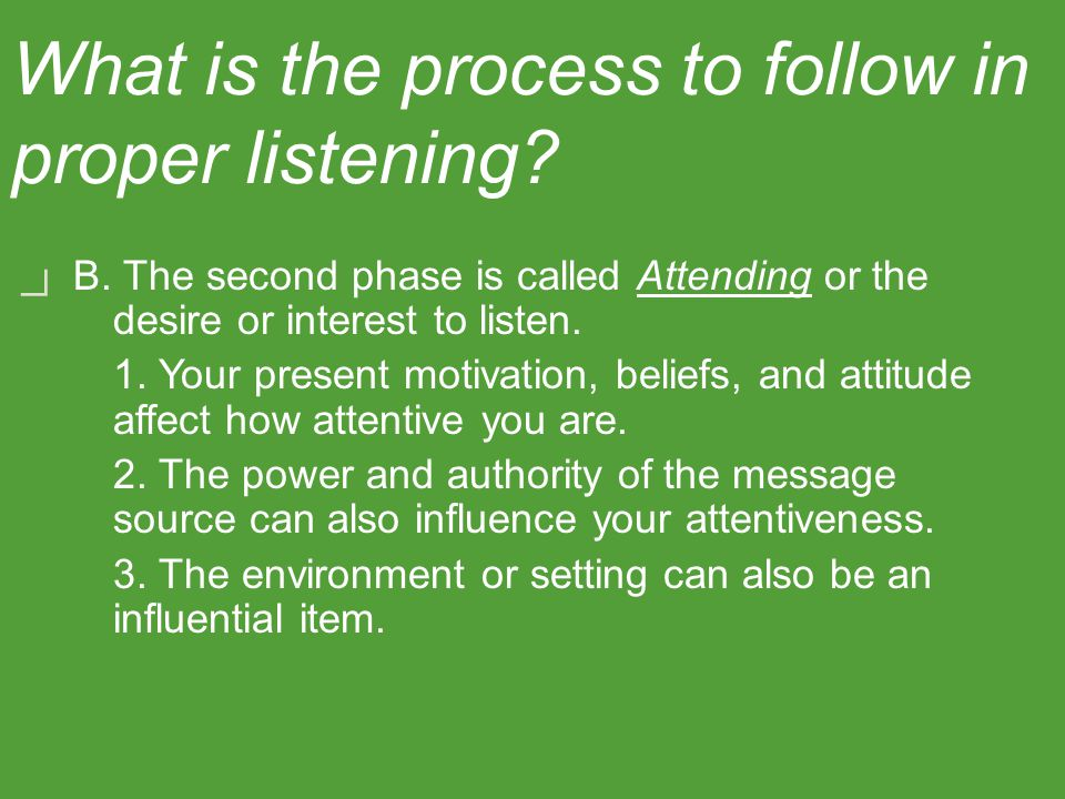 A. The first phase of listening is Receiving or hearing 1.