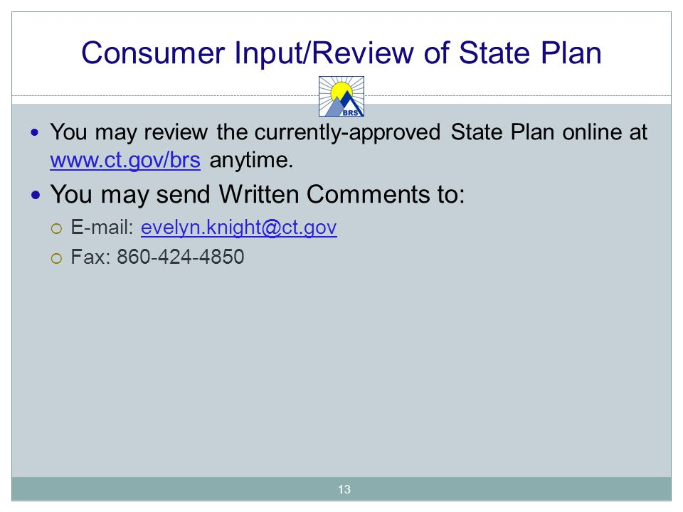 Consumer Input/Review of State Plan You may review the currently-approved State Plan online at   anytime.