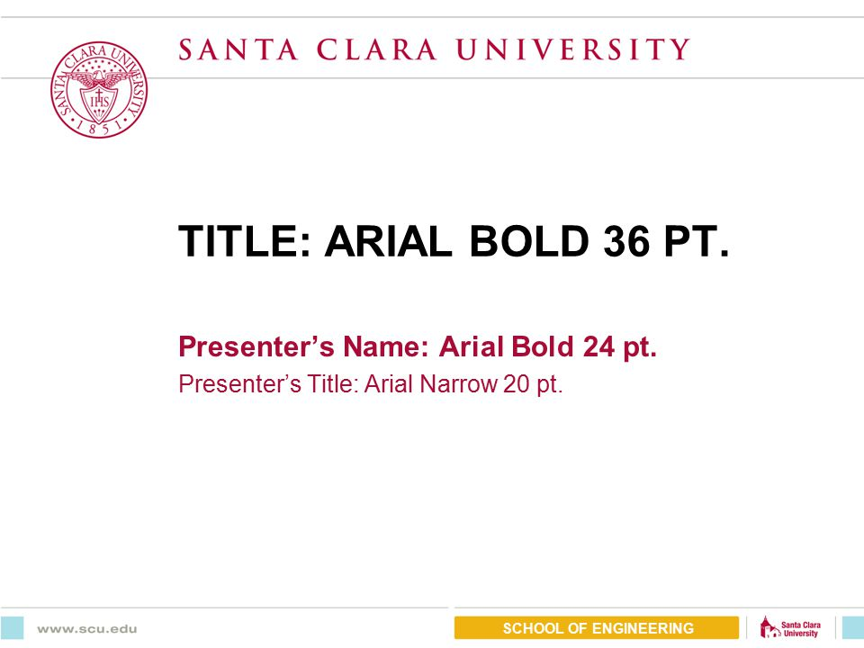 TITLE: ARIAL BOLD 36 PT  Presenter's Name: Arial Bold 24 pt
