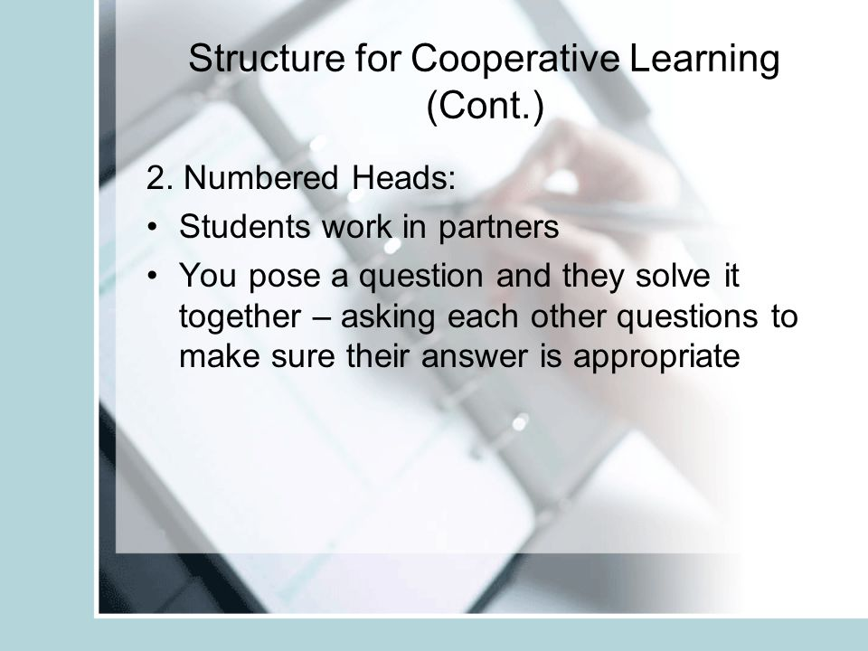 Structure for Cooperative Learning (Cont.) 2.