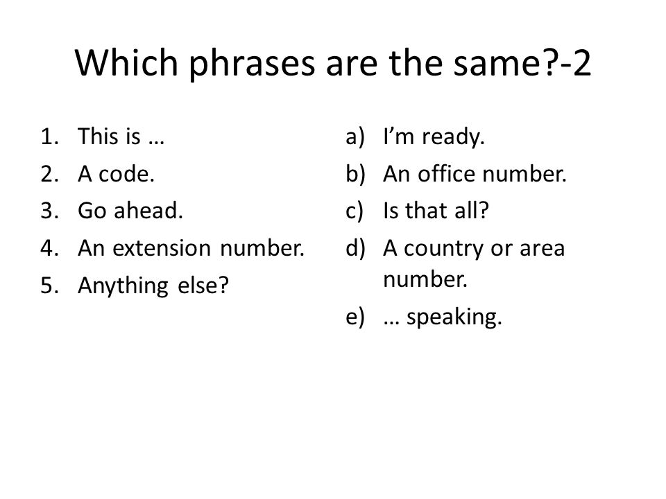 Which phrases are the same -2 1.This is … 2.A code.