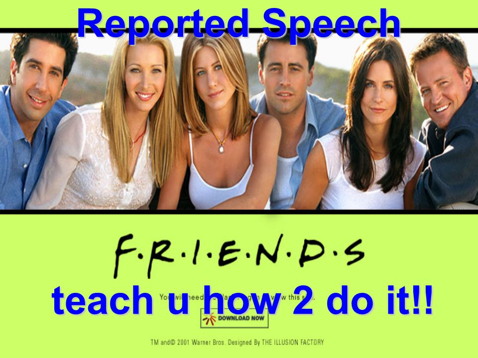 Reported Speech teach u how 2 do it!!