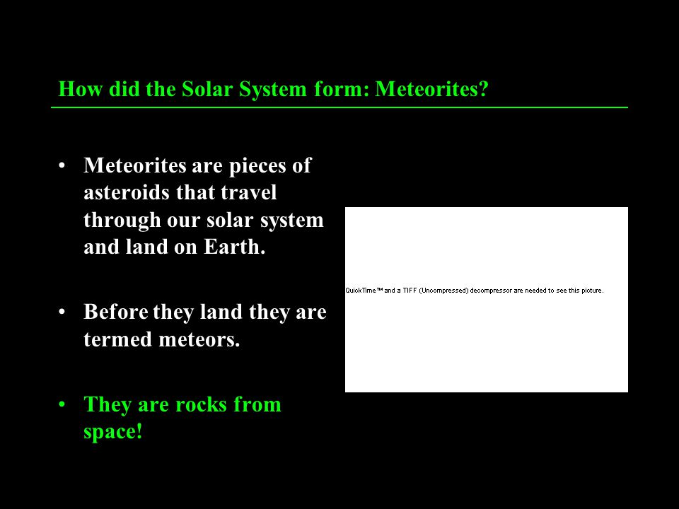 How did the Solar System form: Meteorites.