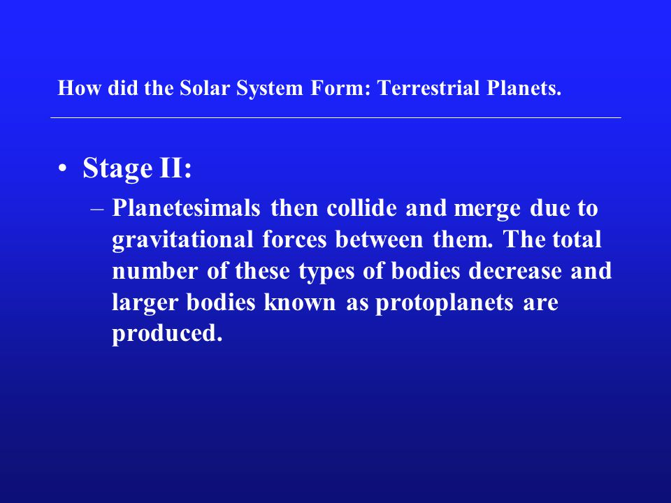 How did the Solar System Form: Terrestrial Planets.