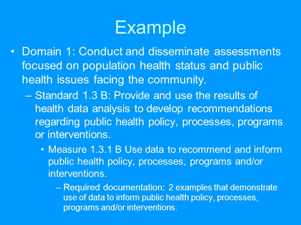 Example Domain 1: Conduct and disseminate assessments focused on population health status and public health issues facing the community.