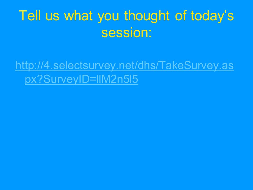 Tell us what you thought of today's session:   px SurveyID=llM2n5l5