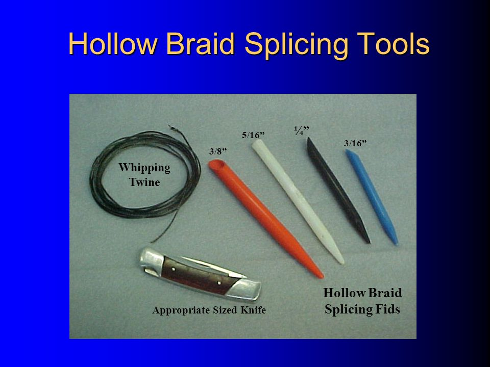 SPLICES & SPLICING: Splicing, like knotting, requires manual ...