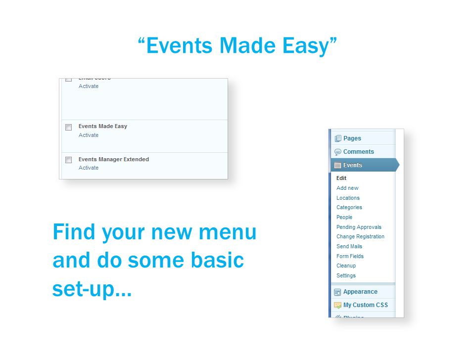 Events Made Easy Find your new menu and do some basic set-up…