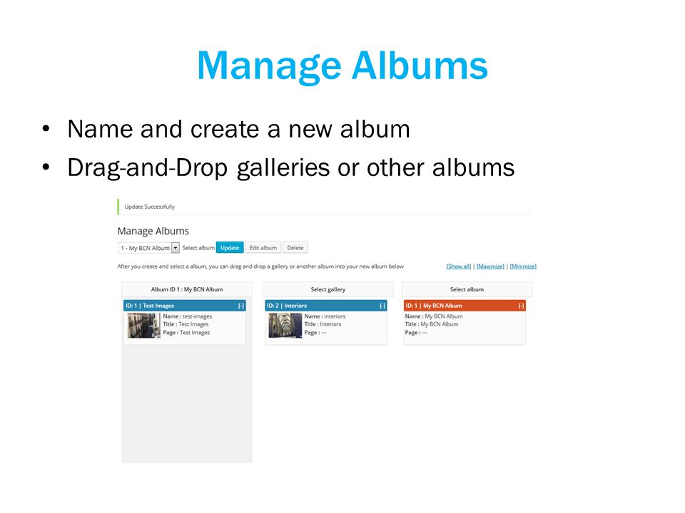 Manage Albums Name and create a new album Drag-and-Drop galleries or other albums
