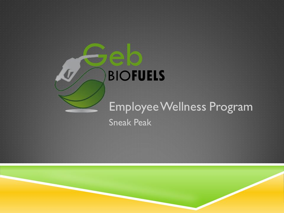 Employee Wellness Program Sneak Peak Geb BIO FUELS