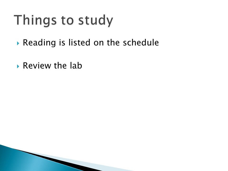  Reading is listed on the schedule  Review the lab