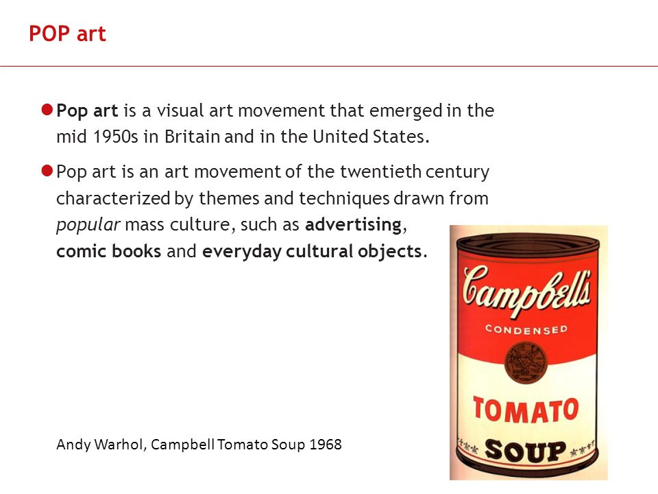 Slide 2 POP art Pop art is a visual art movement that emerged in the mid 1950s in Britain and in the United States.