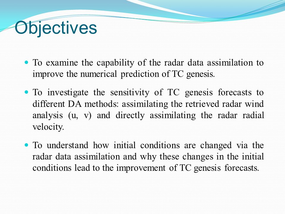 Objectives To examine the capability of the radar data assimilation to improve the numerical prediction of TC genesis.