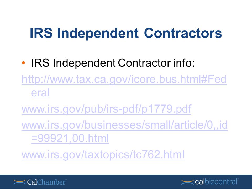 IRS Independent Contractors IRS Independent Contractor info:   eral     =99921,00.html