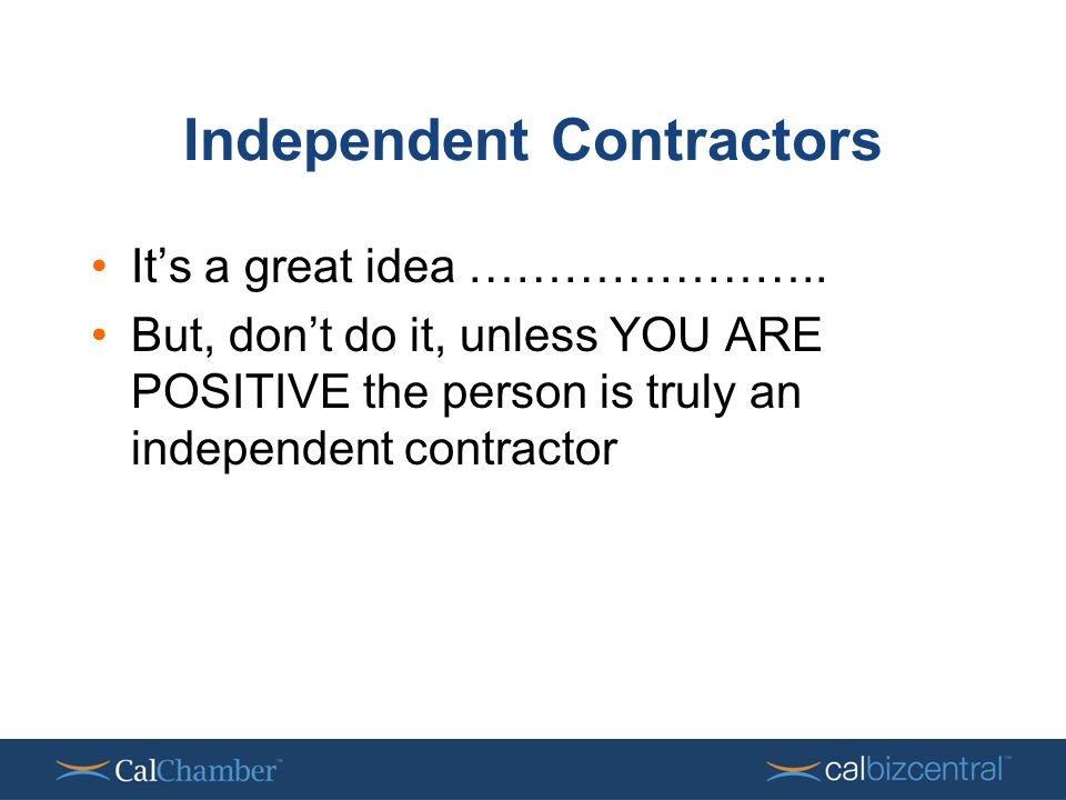 Independent Contractors It's a great idea …………………..
