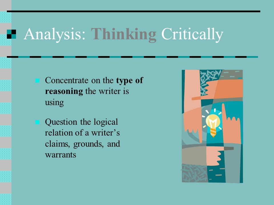 types of reasoning in critical thinking Watson glaser critical thinking appraisal: the w-gcta is the most widely-used critical reasoning test on the market, and the one candidates are most likely to encounter 2 gmat: the general management aptitude test (gmat) contains sections which require the use of critical reasoning ability.