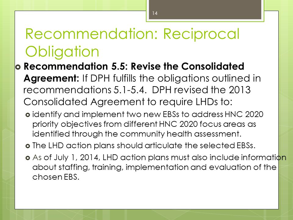 Recommendation: Reciprocal Obligation  Recommendation 5.5: Revise the Consolidated Agreement: If DPH fulfills the obligations outlined in recommendations