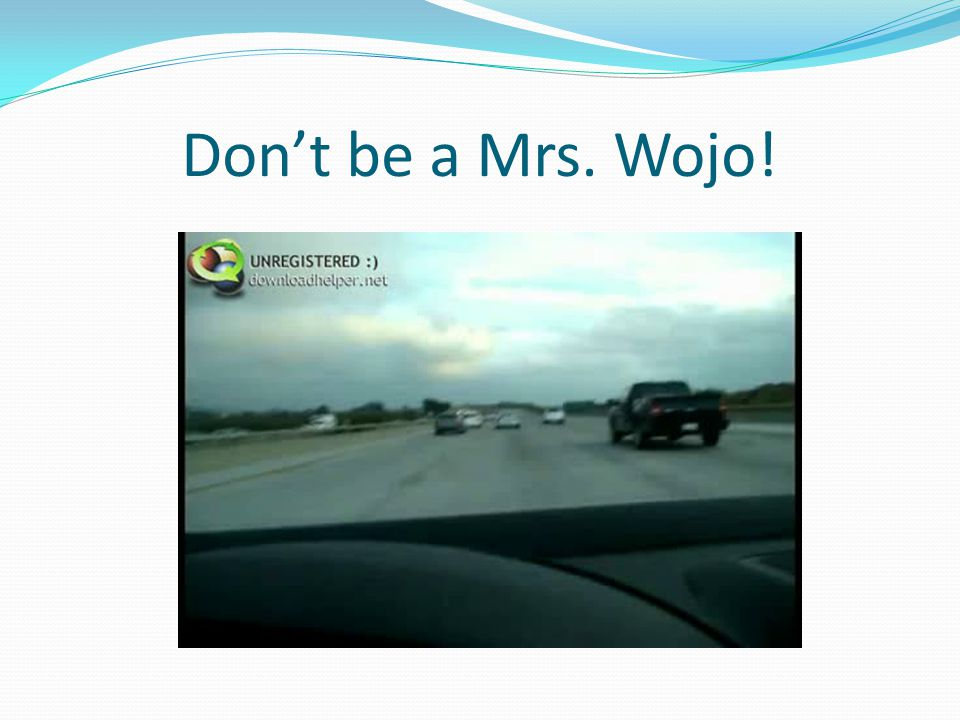 Don't be a Mrs. Wojo!