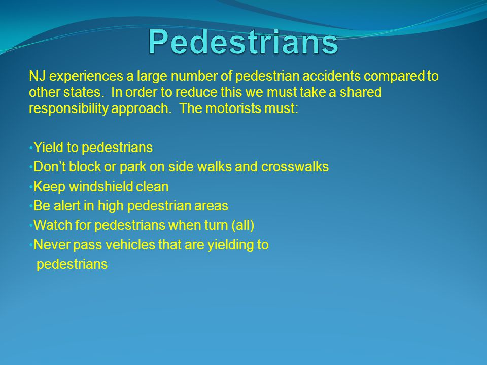 NJ experiences a large number of pedestrian accidents compared to other states.