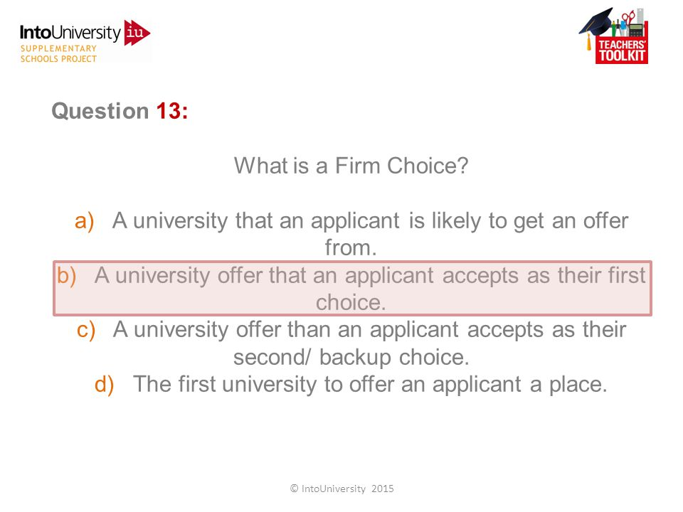 Question 13: What is a Firm Choice.