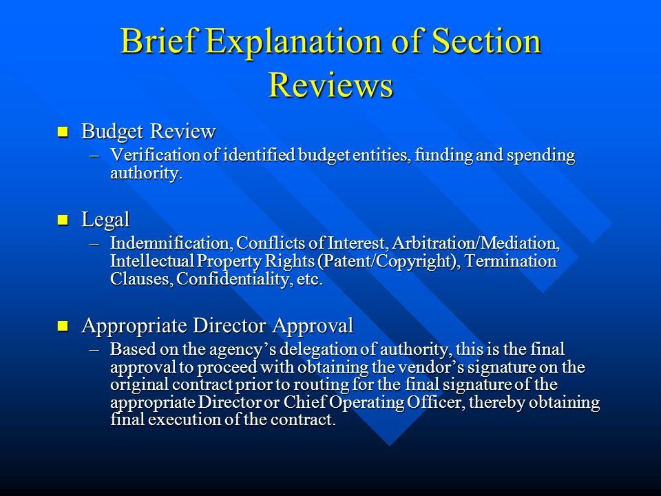 Brief Explanation of Section Reviews Bureau Chief/Program Manager Review Bureau Chief/Program Manager Review –Scope of services clearly identified and within scope of original procurement document, performance measures, etc.