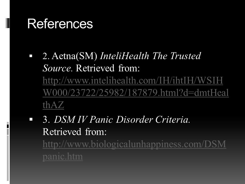 References  2. Aetna(SM) InteliHealth The Trusted Source.