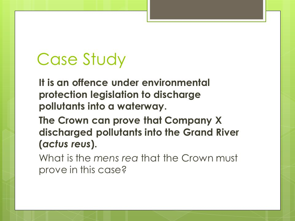Case Study It is an offence under environmental protection legislation to discharge pollutants into a waterway.