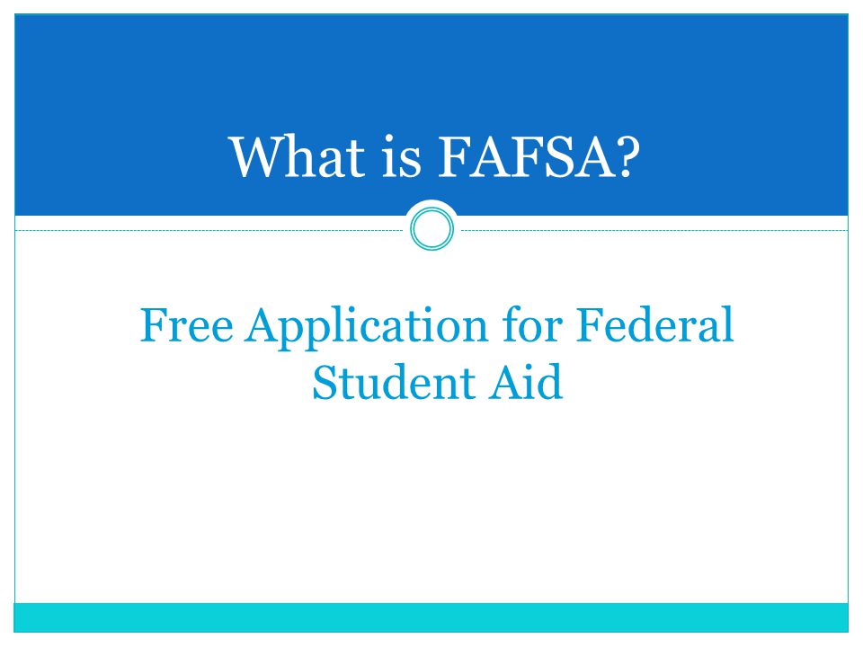 What is FAFSA Free Application for Federal Student Aid