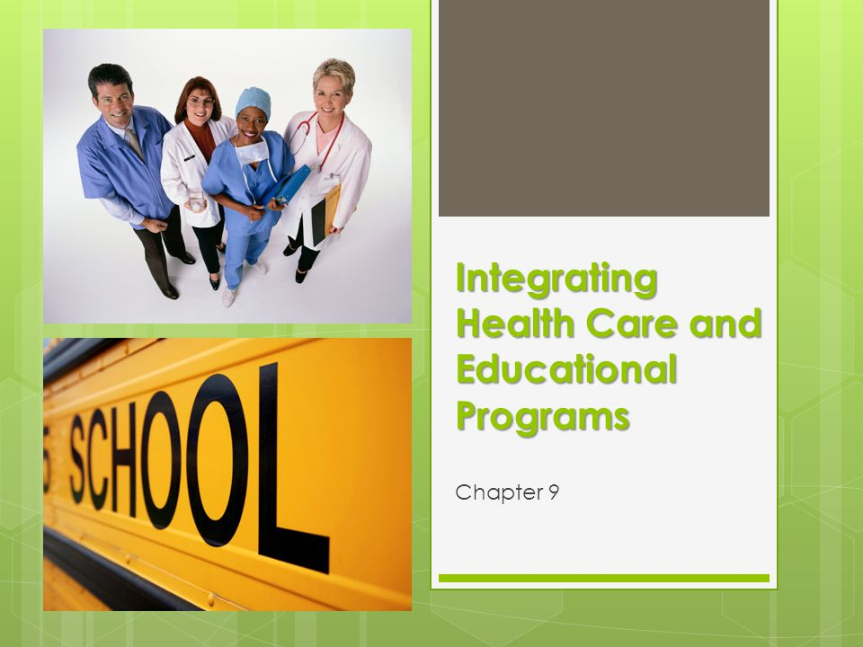 Integrating Health Care and Educational Programs Chapter 9