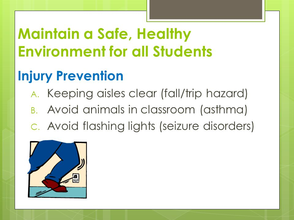 Maintain a Safe, Healthy Environment for all Students Injury Prevention A.