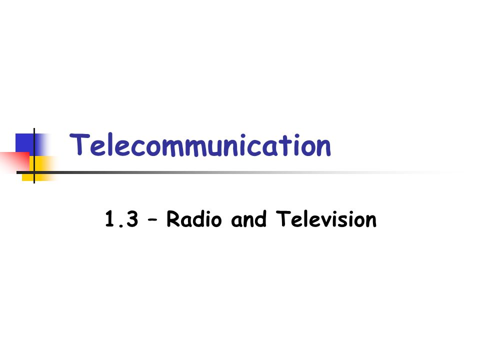Telecommunication 13 Radio And Television Radio And Tv Receivers