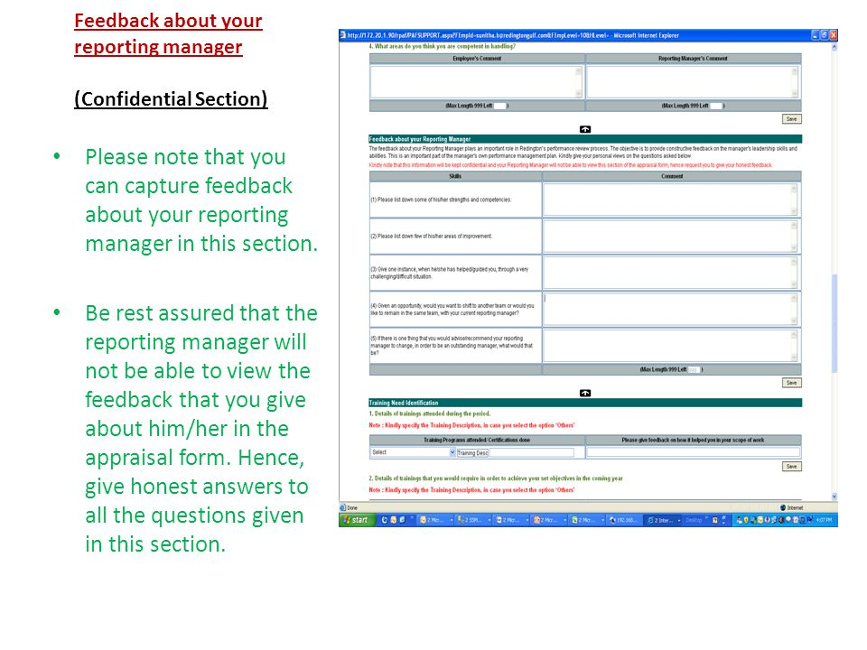 Feedback about your reporting manager (Confidential Section) Please note that you can capture feedback about your reporting manager in this section.