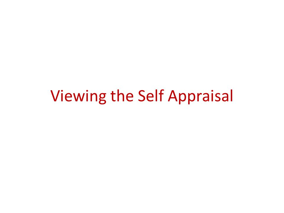 Viewing the Self Appraisal