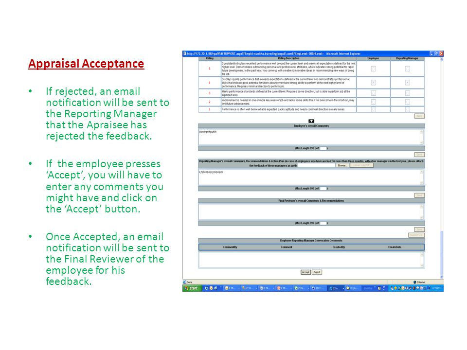 Appraisal Acceptance If rejected, an  notification will be sent to the Reporting Manager that the Apraisee has rejected the feedback.