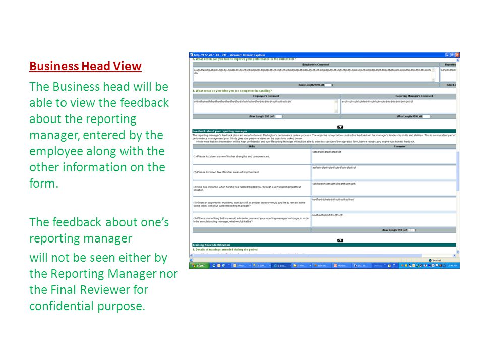 Business Head View The Business head will be able to view the feedback about the reporting manager, entered by the employee along with the other information on the form.