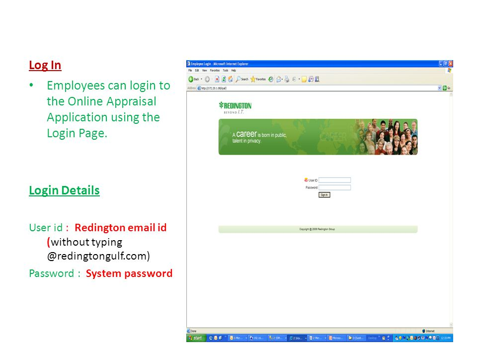 Log In Employees can login to the Online Appraisal Application using the Login Page.