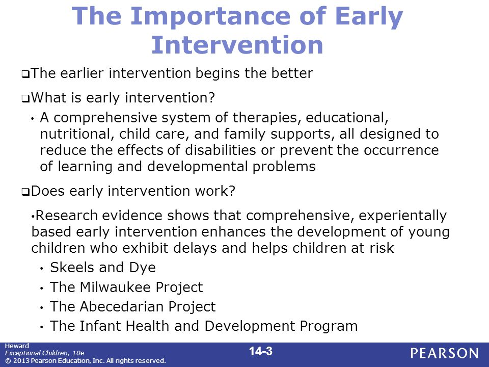 The Importance of Early Intervention  The earlier intervention begins the better  What is early intervention.