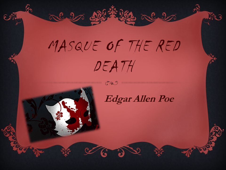 Masque Of The Red Death Edgar Allen Poe Allegory A Narrative Work