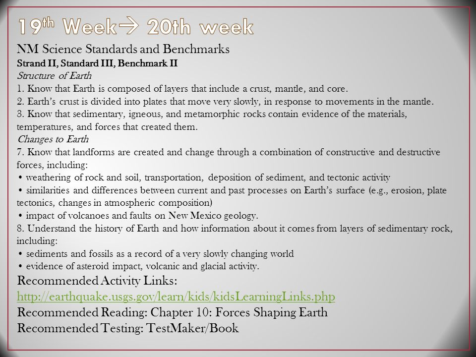 NM Science Standards and Benchmarks Strand II, Standard III, Benchmark II Structure of Earth 1.