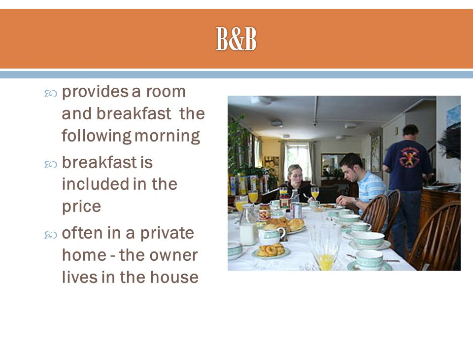  provides a room and breakfast the following morning  breakfast is included in the price  often in a private home - the owner lives in the house