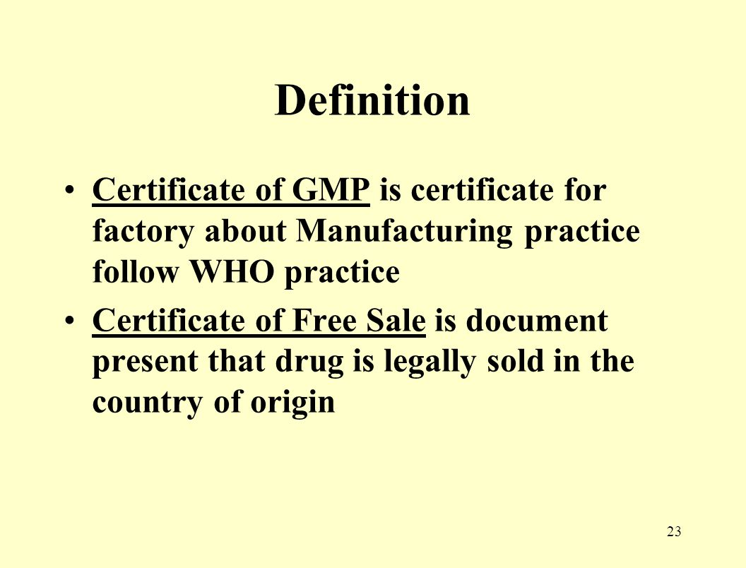 22 Document for application Label every size of container Accompany literature Certificate of GMP Certificate of free sale Certificate of Analysis