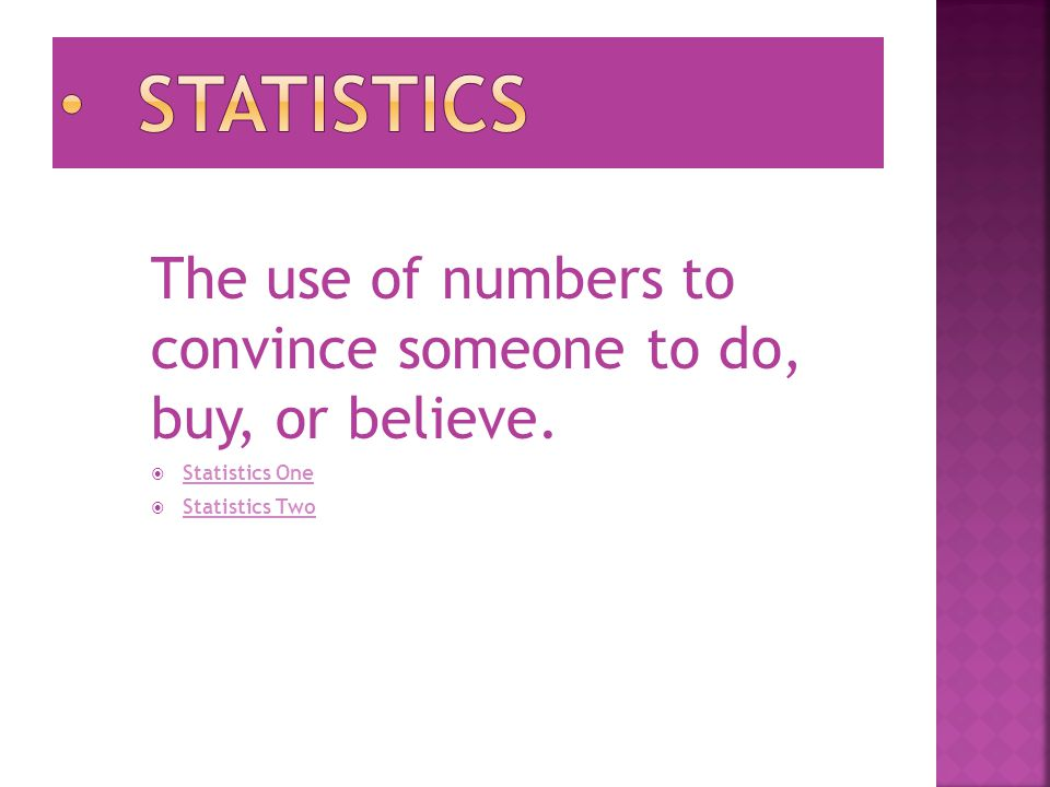 The use of numbers to convince someone to do, buy, or believe.