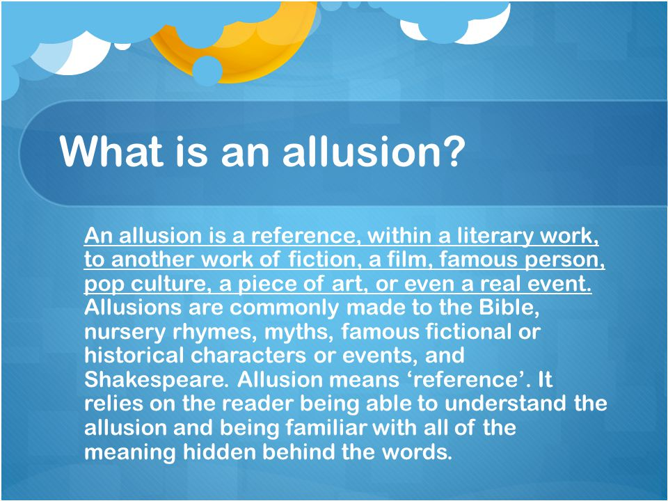 Literary Term Allusion What Is An Allusion An Allusion Is A